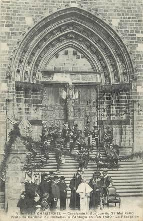"""CPA FRANCE 43 """" La Chaise Dieu, Cavalcade du 27 mai 1906, visite du Cardinal Richelieu"""""""