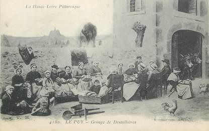 """CPA FRANCE 43 """" Le Puy en Velay, Groupe de dentellières"""" / FOLKLORE"""