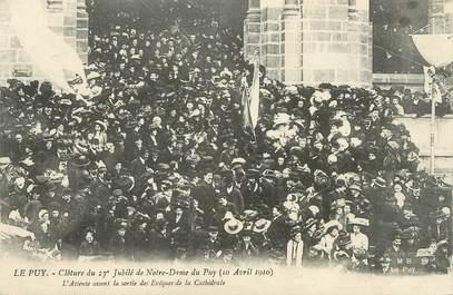 """CPA FRANCE 43 """" Le Puy en Velay, clôture du 27ème Jubilé de Notre Dame du Puy , L'attente avant la sortie des Evêques"""""""