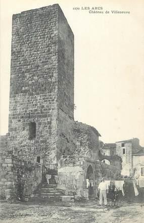 """CPA FRANCE 83 """" Les Arcs, Château de Villeneuve"""""""