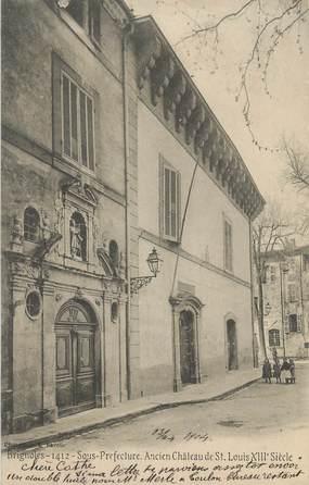 """CPA FRANCE 83 """" Brignoles, Sous Préfecture , ancien château de St Louis"""""""