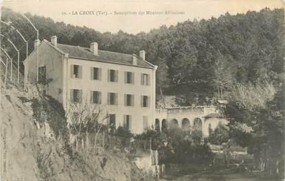 """CPA FRANCE 83 """" La Croix, Sanatorium des Missions Africaines"""""""
