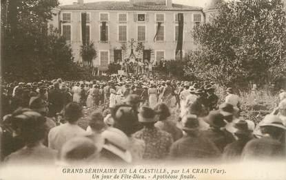 """CPA FRANCE 83 """" La Crau, Grand Séminaire de la Castille un jour de Fête Dieu"""""""