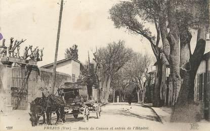 """CPA FRANCE 83 """"Fréjus, Route de Cannes et entrée de l'Hôpital"""""""
