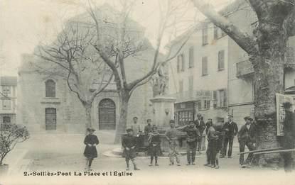"""CPA FRANCE 83 """"Solliès Pont, La place et l'église"""""""
