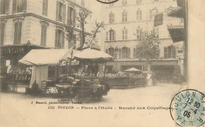 """CPA FRANCE 83 """" Toulon, Place à l'Huile, Marché aux coquillage"""""""