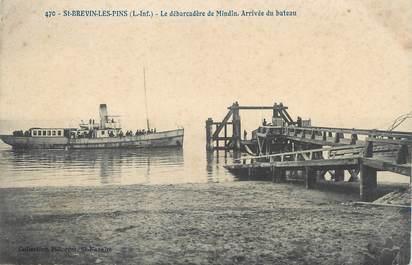 """CPA FRANCE 44 """" St Brévin les Pins, Le débarcadère de Mindin, arrivée du bâteau"""""""