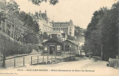 """CPA FRANCE 73 """" Aix les Bains, Hôtel Bernascon et Gare du Revard"""""""