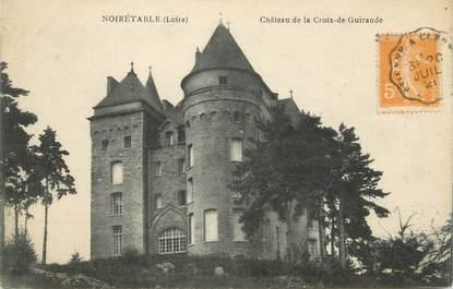 """CPA FRANCE 42 """"Noirétable, Château de la Croix de Guirande"""""""