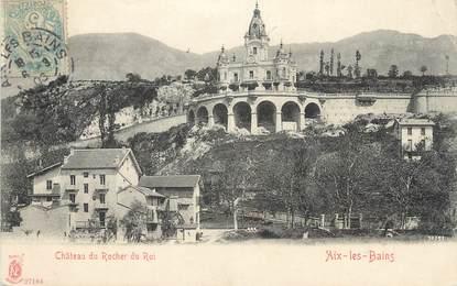 """CPA FRANCE 73 """" Aix les Bains, Le Château du Rocher"""""""