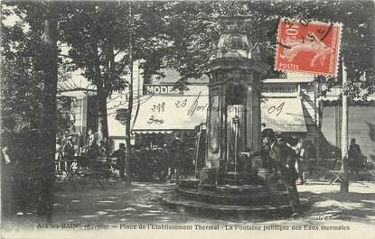 """CPA FRANCE 73 """" Aix les Bains, Place de l'Etablissement Thermal, la fontaine publique"""""""