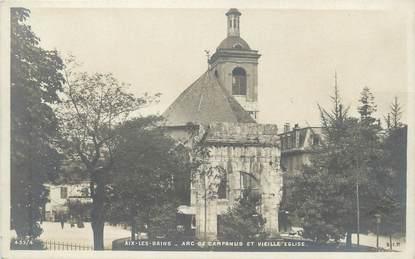 """CPA FRANCE 73 """" Aix les Bains, Arc de Campanus et vieille église"""""""