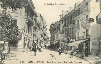 """CPA FRANCE 73 """" Aix les Bains, Rue Centrale et Place du Revard"""""""