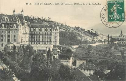 """CPA FRANCE 73 """" Aix les Bains, Hôtel Bernascon et Château de la Roche du Roi"""""""