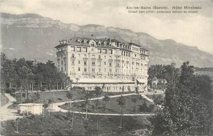 """CPA FRANCE 73 """" Aix les Bains, Hôtel Mirabeau"""""""
