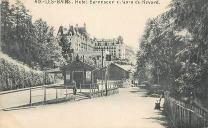"CPA FRANCE 73 "" Aix les Bains, Hôtel Bernascon, Gare du Revard"""