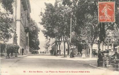 """CPA FRANCE 73 """" Aix les Bains, La Place du Revard et le Grand Hôtel"""""""