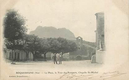 """CPA FRANCE 83 """"Roquebrune, la Pace, la Tour des remparts, Chapelle Saint Michel"""""""
