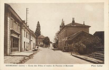 """CPA FRANCE 38 """" Sermerieu, Ecole des filles et Routes de Passins et Morestel"""""""