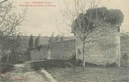 "CPA FRANCE 38 "" Sermerieu, Ruines de l'ancien château du Marteray"""