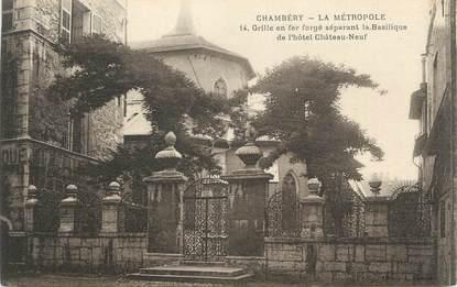 """CPA FRANCE 73 """" Chambéry, La grille en fer forgé séparant la Basilique de l'Hôtel Chateauneuf"""""""