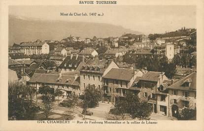 """CPA FRANCE 73 """" Chambéry, Rue du Faubourg Montmélian eet la Colline de Lémenc"""""""