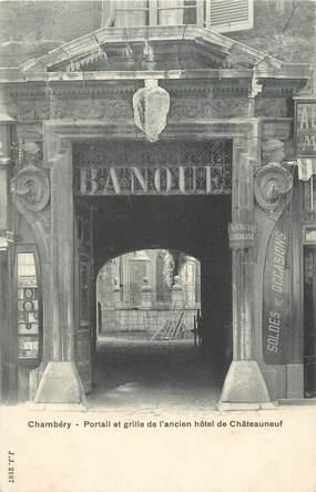 """CPA FRANCE 73 """" Chambéry, Portail et grille de l'ancien Hôtel de Châteauneuf"""""""