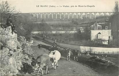"""/ CPA FRANCE 36 """"Le Blanc, le viaduc"""" / VACHE"""