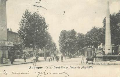 """CPA FRANCE 13 """" Aubagne, Cours Barthelemy et Route de Marseille"""""""
