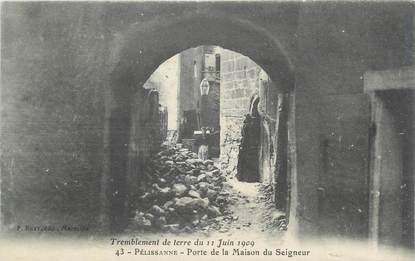 """CPA FRANCE 13 """" Pelissanne, Porte de la Maison du Seigneur après le tremblement de terre du 11 juin 1909"""""""