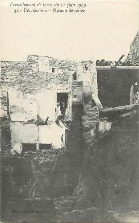"""CPA FRANCE 13 """" Pelissanne, Maison dévastée après le tremblement de terre du 11 juin 1909"""""""