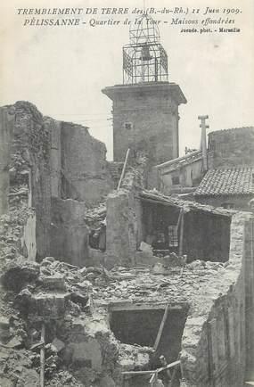 """CPA FRANCE 13 """" Pelissanne, Les maisons effondrées du Quartier de la mer après le tremblement de terre du 11 juin 1909"""""""