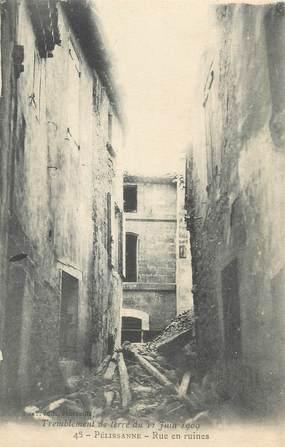 """CPA FRANCE 13 """" Pelissanne, Rue en ruines après le tremblement de terre du 11 juin 1909"""""""
