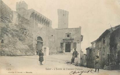 """CPA FRANCE 13 """" Salon, L'entrée de l'ancien château"""""""
