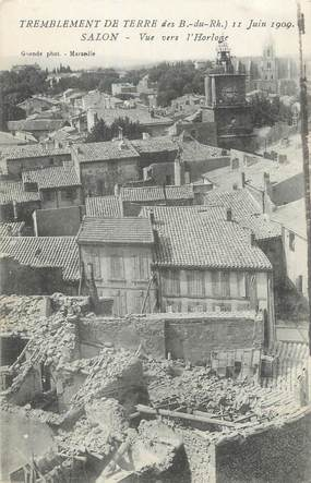 """CPA FRANCE 13 """" Salon, Vue vers l'Horloge,, Le tremblement de terre du 11 juin 1909"""""""