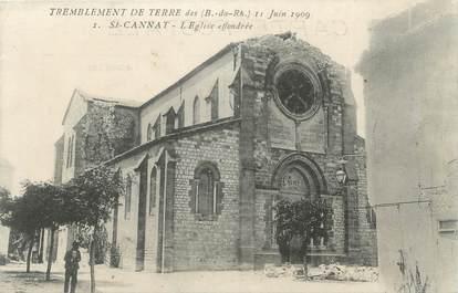 """CPA FRANCE 13 """" St Cannat, L'église effondrée après le tremblement de terre du 11 juin 1909"""""""