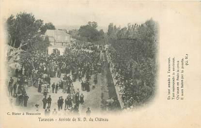 """CPA FRANCE 13 """" Tarascon, Arrivée de Notre Dame du Château"""""""