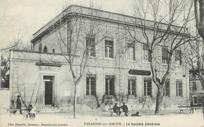 """CPA FRANCE 13 """" Tarascon, La Société Générale"""""""