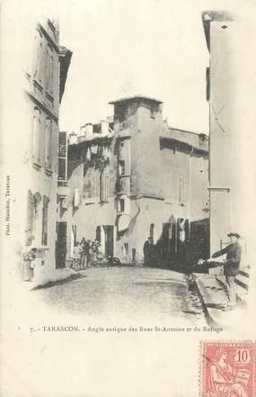 "CPA FRANCE 13 "" Tarascon, Angle des Rues St Antoine et du Refuge"""