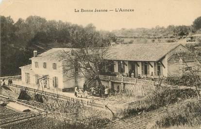 """/ CPA FRANCE 13 """"Aubagne, la bonne Jeanne, l'annexe"""""""