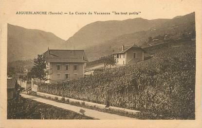 """CPA FRANCE 73 """" Aigueblanche, Le Centre de Vacances Les Touts Petits"""""""