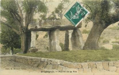 """CPA FRANCE 83 """" Draguignan, Pierre de la Fée"""""""