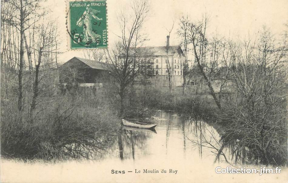 Cpa france 89 sens le moulin du roy 89 yonne sens for Sens 89 yonne