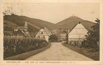"CPA FRANCE 68 "" Orschwiller, Vue sur le Haut Koenigsbourg"""