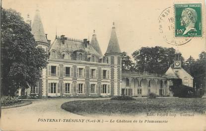 "CPA FRANCE 77 "" Fontenay Trésigny, Le Château de la Plumasserie"""