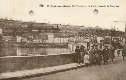 """CPA FRANCE 87 """" Aixe sur Vienne, Le pont , arrivée du tramway"""""""