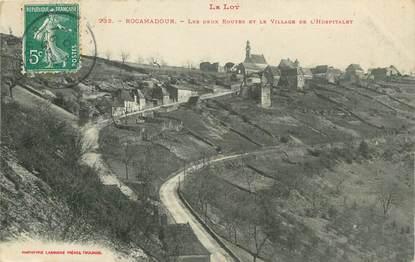 """/ CPA FRANCE 46 """"Rocamadour, les deux routes et le village de l'hospitalet"""""""