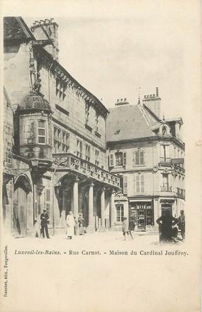 """/ CPA FRANCE 70 """"Luxeuil les Bains, rue Carnot, maison du Cardinal Jouffroy"""""""