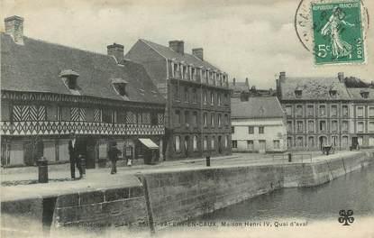 """/ CPA FRANCE 76 """"Saint Valery en Caux, maison Henri IV, quai d'Aval"""""""