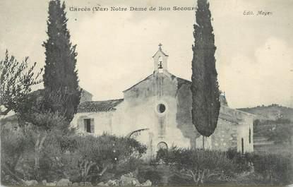 """CPA FRANCE 83 """" Carcès, Notre Dame de Bon Secours"""""""